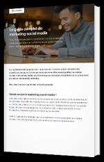 Le guide complet du marketing social media