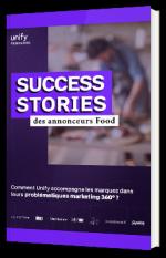 Success Stories des annonceurs Food