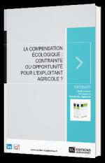 La compensation écologique : contrainte ou opportunité pour l'exploitant agricole ?