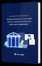 Quelle place du coaching digital dans le futur des services financiers ?