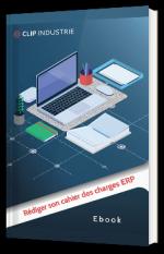 Comment rédiger son cahier des charges ERP ?