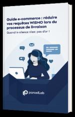 Guide e-commerce : réduire vos requêtes WISMO lors du processus de livraison !