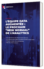 L'équipe data augmentée le prochain « new normal » de l'analytique