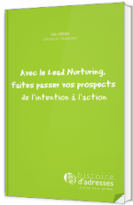 Avec le Lead Nurturing, faites passer vos prospects  de l'intention à l'action