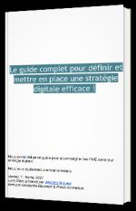 Le guide complet pour définir et mettre en place une stratégie digitale efficace !