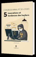 Quelles sont les tendances et les innovations des hackers en 2020 ?