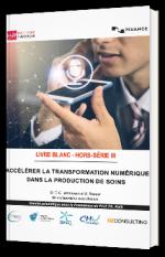 ACCÉLÉRER LA TRANSFORMATION NUMÉRIQUE DANS LA PRODUCTION DE SOINS