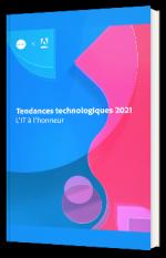 Tendances technologiques 2021 : L'IT à l'honneur