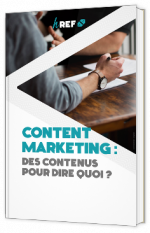Content marketing : des contenus pour dire quoi ?