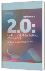 Influence 2.0 : le futur du marketing d'influence