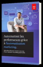 Automatiser les performances grâce à l'automatisation marketing
