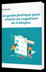 Le guide pour choisir sa Legaltech en 6 étapes