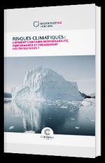 Risques climatiques : comment concilier responsabilité, performance et engagement des entreprises ?