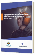 Tirer parti (de l'explosion !) des nouveaux formats  digitaux