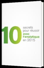 10 secrets pour réussir avec l'analytique