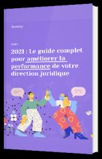 2021 : Le guide complet pour améliorer la performance de votre direction juridique