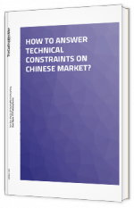 How to answer technical constraints on Chinese market ?