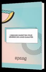 L'inbound marketing pour générer des leads qualifiés