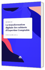 La transformation digitale des cabinets d'Expertise Comptable