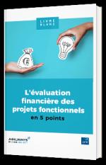 L'évaluation financière des projets fonctionnels en 5 points
