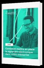 Comment mettre en place la signature électronique dans votre entreprise ?