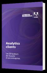 Analytics clients : Les 20 facteurs de réussite d'une entreprise