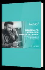 Omnicalité, attribution, fiabilité de la data : le trio gagnant des retailers, de leurs agences et de leurs médias