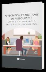 Affectation et Arbitrage des Ressources : Définir et mettre en place la bonne formule pour votre PMO