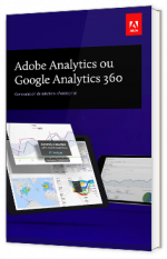 Adobe Analytics ou Google Analytics 360