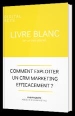 Comment exploiter un CRM marketing efficacement ?