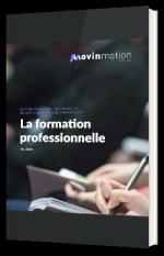 La Formation professionnelle : les dispositifs, ses applications et son financement