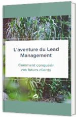 L'aventure du Lead Management