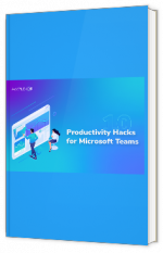 10 Productivity Hacks for Microsoft Teams