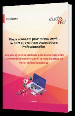 Mieux connaître pour mieux servir : le CRM au cœur des Associations Professionnelles
