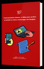 Communication interne : 4 idées pour arrêter le bullshit et mieux encourager ses équipes.