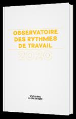 """""""Observatoire des rythmes de travail 2020 : quelles tendances pour demain ? """""""