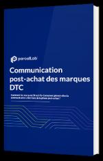 Communication post-achat des marques DTC