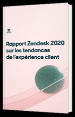 Rapport Zendesk 2020 sur les tendances de l'expérience client