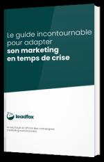Le guide incontournable pour adapter son marketing en temps de crise