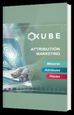 Attribution marketing : mesurez, attribuez, pilotez