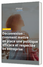 Déconnexion : comment mettre en place une politique efficace et respectée en entreprise