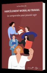 Le livre blanc du harcèlement