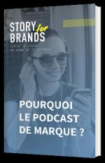 Pourquoi le podcast de marque ?