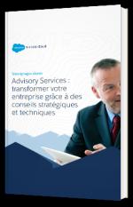 Advisory Services : transformer votre entreprise grâce à des conseils stratégiques et techniques