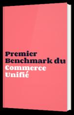 Premier Benchmark du Commerce Unifié