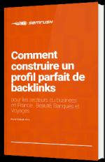 Comment construire un profil parfait de backlinks