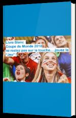 """Coupe du Monde 2018 : Ne restez pas sur la touche... jouez le """"Jeu"""" !"""