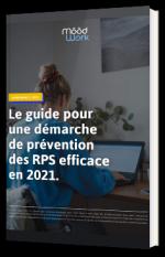 Le guide pour une démarche de prévention des RPS efficace en 2021
