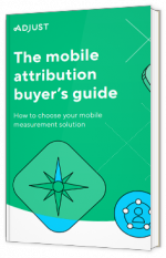 The mobile attribution buyer's guide