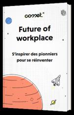 Future of Workplace - S'inspirer des pionniers pour se réinventer